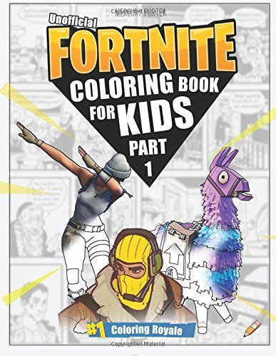 Fortnite Coloring Book (Part 1): (unofficial Fortnite Coloring Book for Kids 70+ Page Collection)