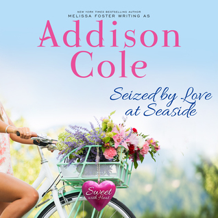 Seized by Love at Seaside Audiobook (Sweet with Heat: Seaside Summers #7)