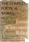 Complete Poetical Works of James Whitcomb Riley