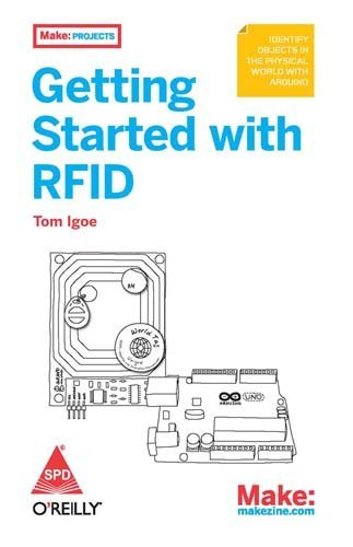Make: Getting Started with RFID - Identify Objects in the Physical World with Arduino