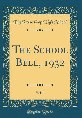 The School Bell, 1932, Vol. 8