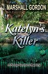 Katelyn's Killer (Penny Summers Mystery)