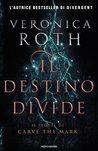 Il destino divide by Veronica Roth