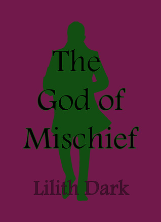 The God of Mischief (Dark Encounters #2) by Lilith Dark