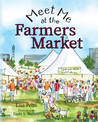 Meet Me at the Farmers Market by Lisa Pelto