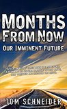 Months From Now (Our Imminent Future, #1)