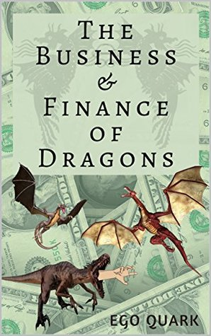 The Business & Finance of Dragons (Promethean Ironic Pamphlet Series (PIPS) Book 48)
