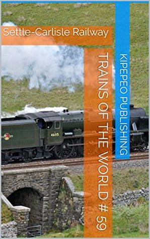 Trains of the World # 59: Settle-Carlisle Railway