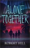 Alone Together by Robert  Hill