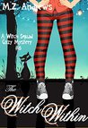 The Witch Within: A Witch Squad Cozy Mystery #8