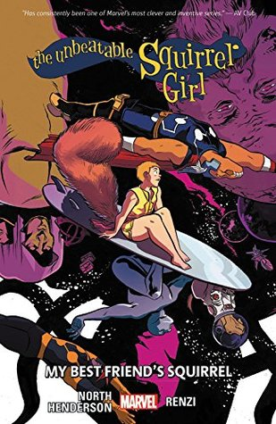 The Unbeatable Squirrel Girl, Vol. 8: My Best Friend's Squirrel