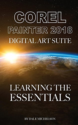 Corel Painter 2018 Digital Art Suite: Learning the Essentials
