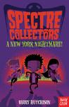 Spectre Collectors: A New York Nightmare! (Spectre Collectors, #2)