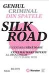 Geniul criminal din spatele Silk Road