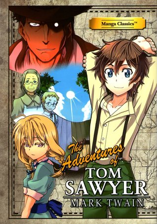 Manga Classics: The Adventures of Tom Sawyer (Manga Classics)