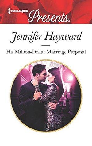 His Million-Dollar Marriage Proposal by Jennifer Hayward