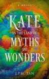 Kate in the Land of Myths and Wonders: An Epic Fantasy Adventure