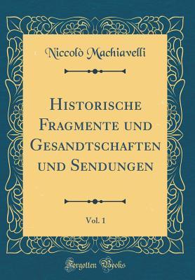 Historische Fragmente Und Gesandtschaften Und Sendungen, Vol. 1