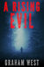 A Rising Evil by Graham  West