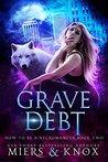 Grave Debt (How To Be A Necromancer #2)