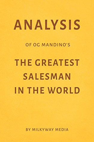 Analysis of Og Mandino's The Greatest Salesman in the World by Milkyway Media