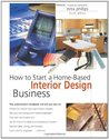How to Start a Home-Based Interior Design Business by Suzanne DeWalt