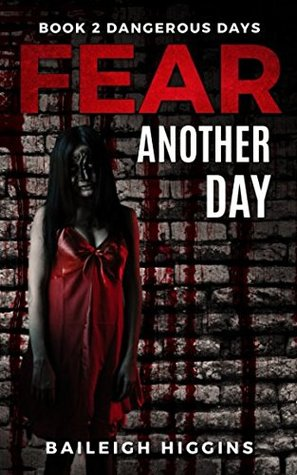 Fear Another Day (Dangerous Days #2)