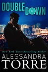 #NewRelease ~ Double Down (All In duet #2) by Alessandra Torres ~ #5StarReview #MustRead @ReadAlessandra