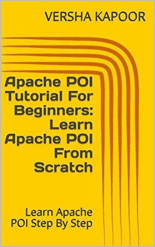 Apache POI Tutorial For Beginners: Learn Apache POI From Scratch: Learn Apache POI Step By Step