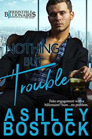Nothing But Trouble by Ashley Bostock