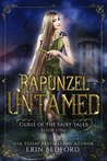Rapunzel Untamed: A Dark Fairy Tale Reverse Harem (Curse of the Fairy Tales Book 1)