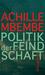 Politik der Feindschaft by Achille Mbembe