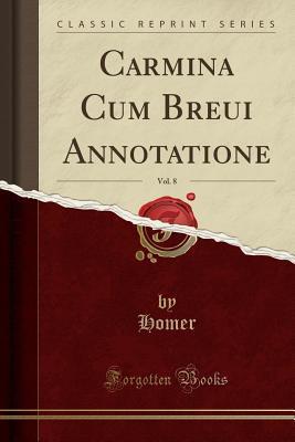 Carmina Cum Breui Annotatione, Vol. 8