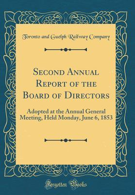 Second Annual Report of the Board of Directors: Adopted at the Annual General Meeting, Held Monday, June 6, 1853