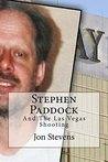 Stephen Paddock: And The Las Vegas Massacre