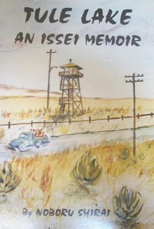 Tule Lake: An Issei memoir