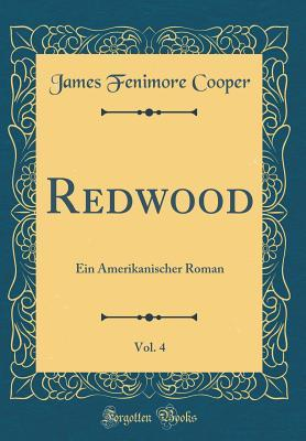 Redwood, Vol. 4: Ein Amerikanischer Roman