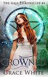 Crowned (The Gaia Chronicles, #4)