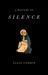 A History of Silence: From the Renaissance to the Present Day