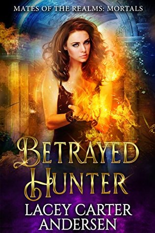 Betrayed Hunter by Lacey Carter Andersen