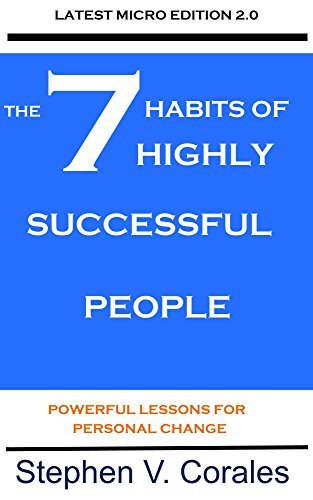 7 habits of highly successful people : powerful lessons for personal change
