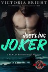 Jostling Joker (Special Forces: Operation Alpha) (A SEALed Brotherhood Novella Book 3)