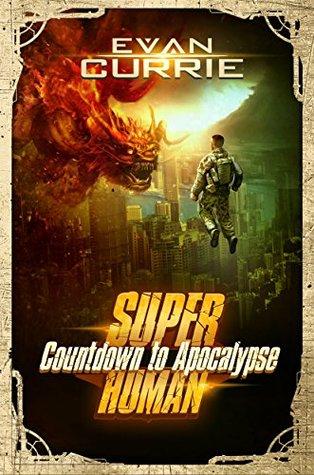Superhuman 02 Countdown to Apocalypse - Evan Currie