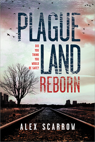 Plague Land Reborn by Alex Scarrow
