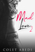 Mad Love 2 (A Mad Love Story, #2)