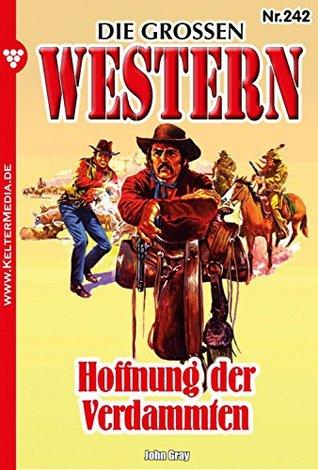 Die großen Western 242: Hoffnung der Verdammten