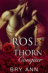 Roses & Thorns: Conquer (Roses & Thorns #4)