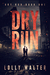 Dry Run by Lolly Walter