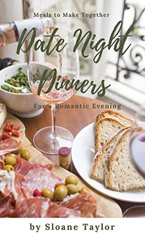 Date Night Dinners, Meals to Make Together for a Romantic Evening
