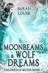 Moonbeams & Wolf ...